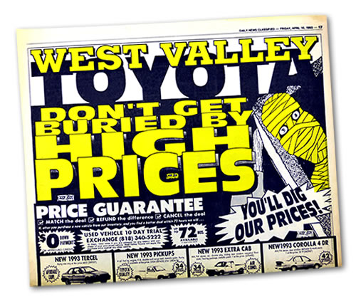 News paper automotive ad for West Valley Toyota, you'll dig our prices
